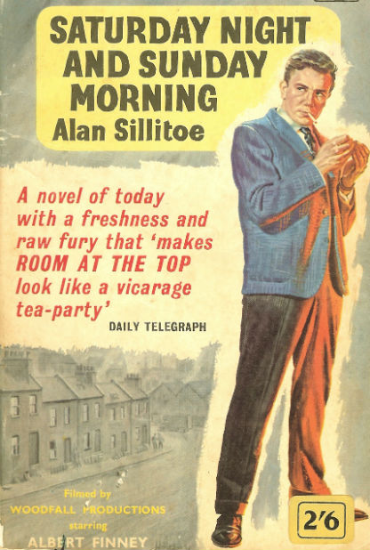 Alan Sillitoe Saturday Night and Sunday Morning